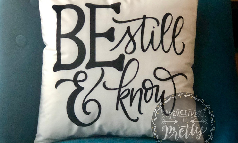 """Be Still and Know"" Pillow"