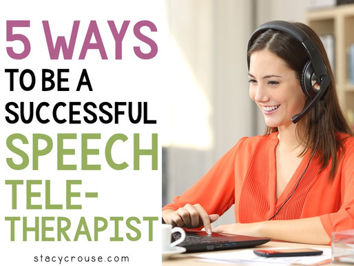 5 Ways To Be A Successful Speech Teletherapist