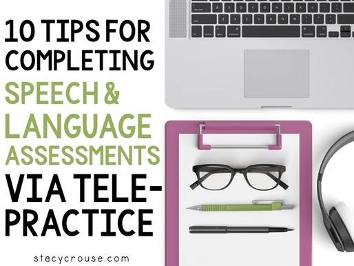 10 Tips for Completing Speech and Language Assessments Via Telepractice