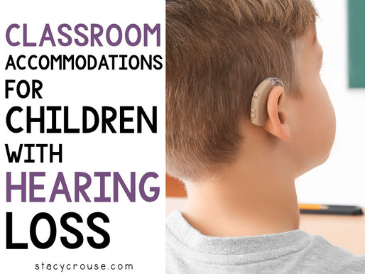 Classroom Accommodations for Children with Hearing Loss