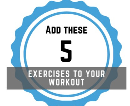 Add these 5 exercises to your workout!