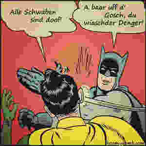 Swabian Batman & Robin