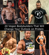 20 Vegan Bodybuilders That Will Change Your Outlook on Protein