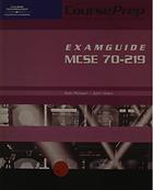 CoursePrep ExamGuide MCSE 70-219 (NT2000)