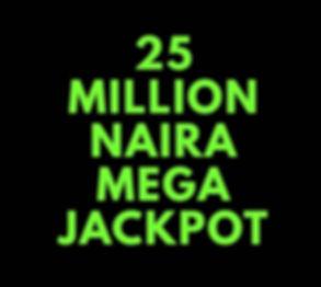 Lotto N25 Million Naira Jackpot