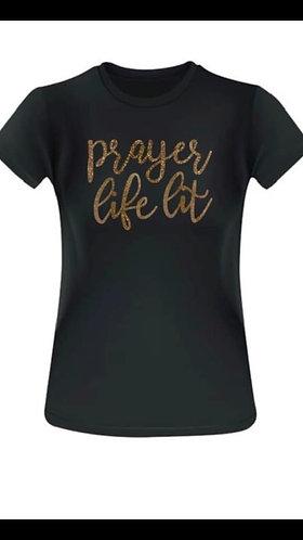 """Prayer Life Lit"" T-Shirt"