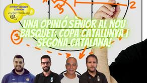Una opinió sènior al nou basquet: Copa Catalunya i Segona Catalana