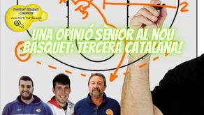 Una opinió sènior al nou basquet: Tercera Catalana
