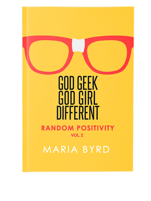 God Geek, God Girl, Different: Vol.II - Random Positivity