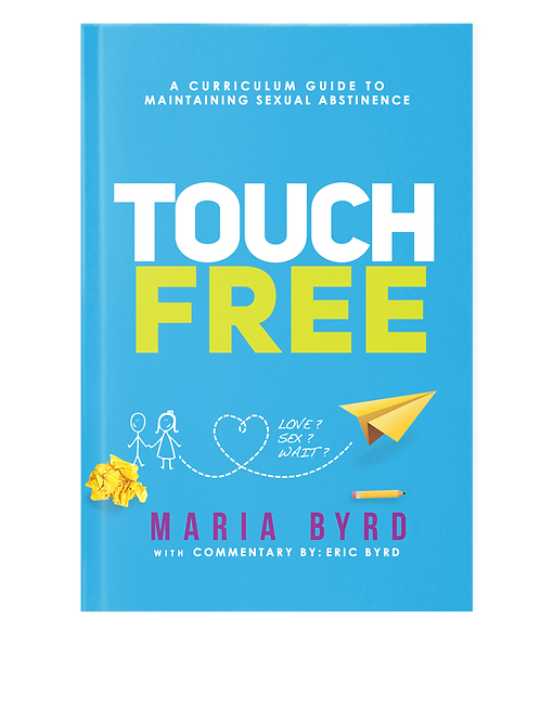 Touch Free: A Curriculum Guide to Maintaining Sexual Abstinence