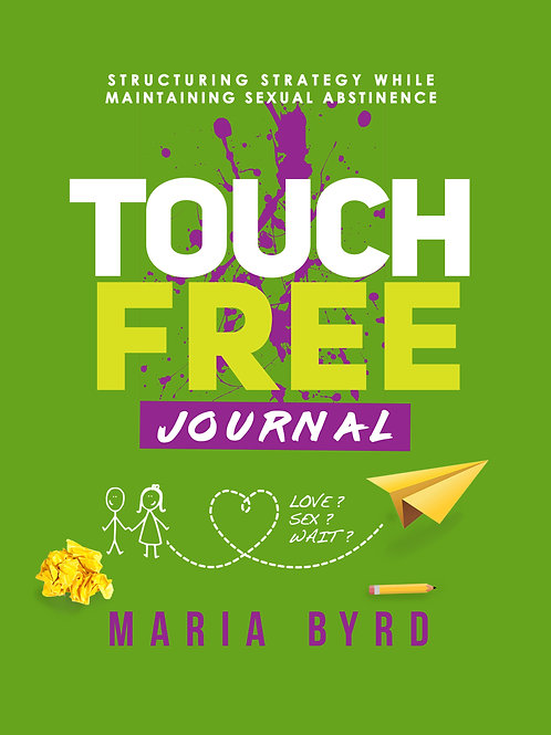 Touch Free Journal: Structuring Strategy While Maintaining Sexual Abstinence