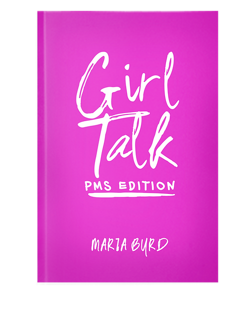 Girl Talk: PMS Edition