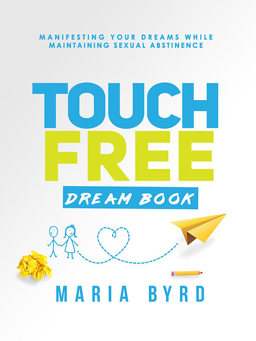 TouchFree DreamBook: Maintaining Your Dreams While Maintaining Sexual Abstinence