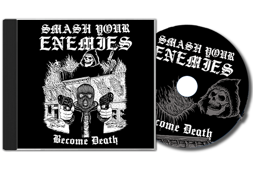 "Smash Your Enemies ""Become Death"" CD"