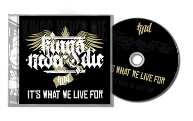 "Kings Never Die - ""Its What We Live For"" CD"