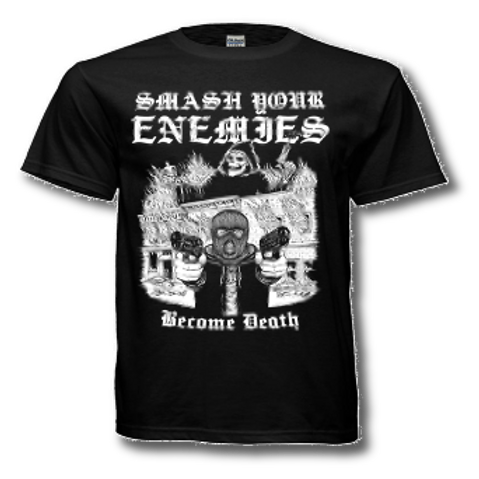 Smash Your Enemies Become Death Tee