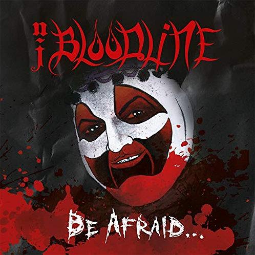 "NJ Bloodline -""Be Afraid"""