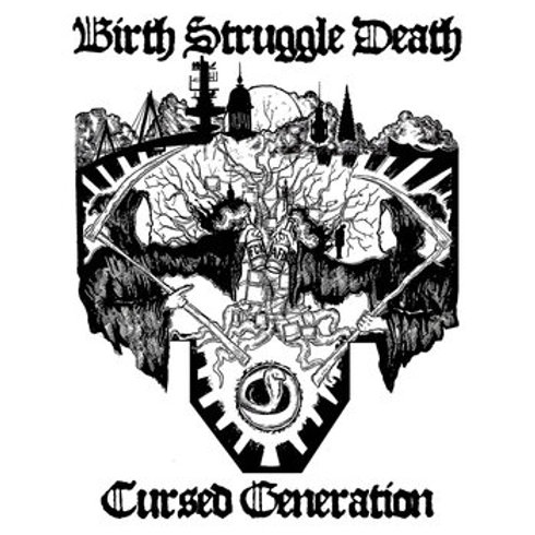 Birth Struggle Death - Cursed Generation