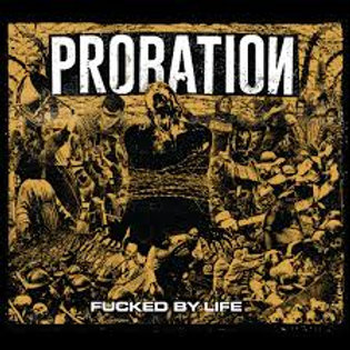 Probation - Fucked By Life