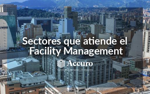 ¿Conoces los sectores que atiende el Facility Management?