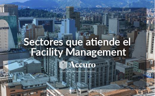 El facility Management atiende a diferentes sectores de la industria empresarial y en cada uno de ellos ha demostrado ser un elemento de innovación en la gestión o administración de servicios