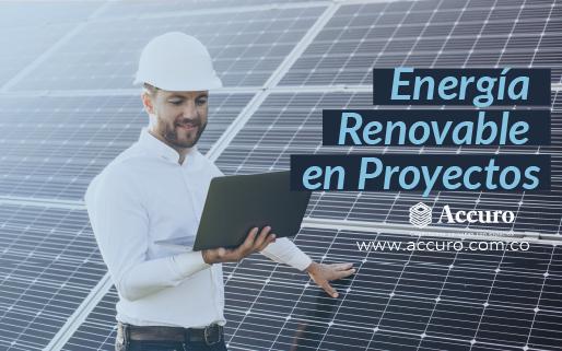 Energías renovables en proyectos