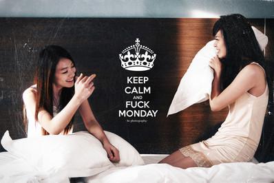 Keep Calm and Fuck Monday   Sister Happiness Forever BFF BBF Portrait Kuala Lumpur Melaka Johor Couple Pre Wedding Photography Top Best Photographer  Malaysia