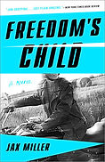 Book cover of Jax Miller's Freedom;s Child