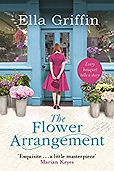 Book cover of Ella Griffin's The Flower Arrangement