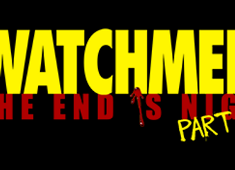 Watchmen The End Is Nigh Part 2