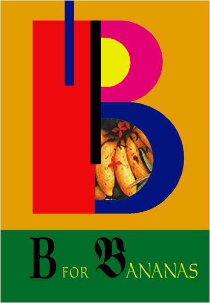B FOR BANANAS