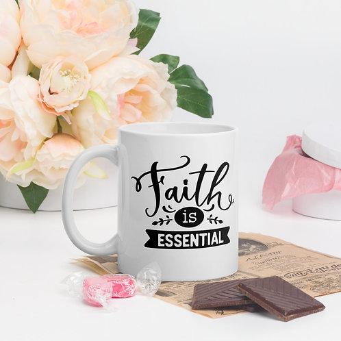 Faith Is Essential mug