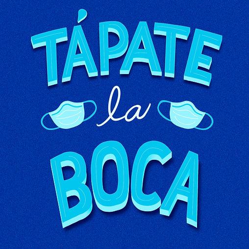 Tapate La Boca Pandemic Art Cover Your Mouth Facemask Leticia Romano Leti Romano