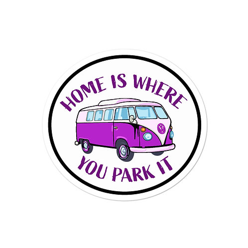Home Is Where You Park It Bubble-free stickers