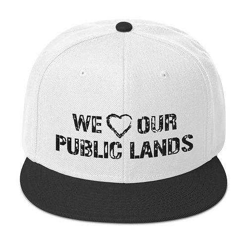 We Love Our Public Lands Snapback Hat