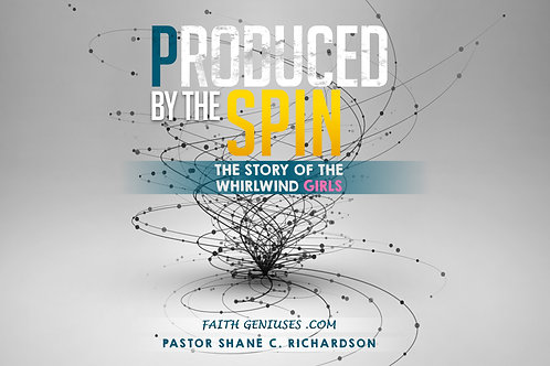 """Produced By The Spin""    The Story Of The Whirlwind Girls"