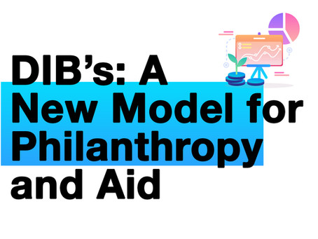 DIBs: A New Model for Philanthropy and Aid