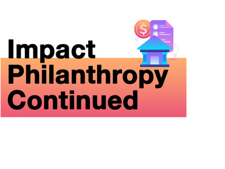 Impact Philanthropy Continued