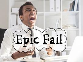Epic Fail? Great!