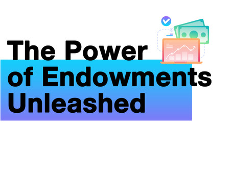 The Power of Endowments Unleashed