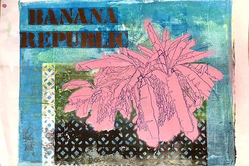Monoprint A3 Banana Republic No2 2020