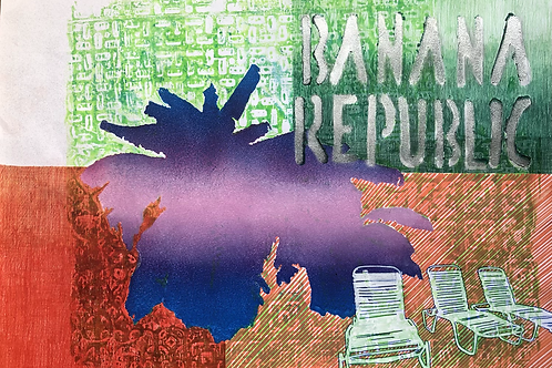 Monoprint A3 Banana Republic No7 2021
