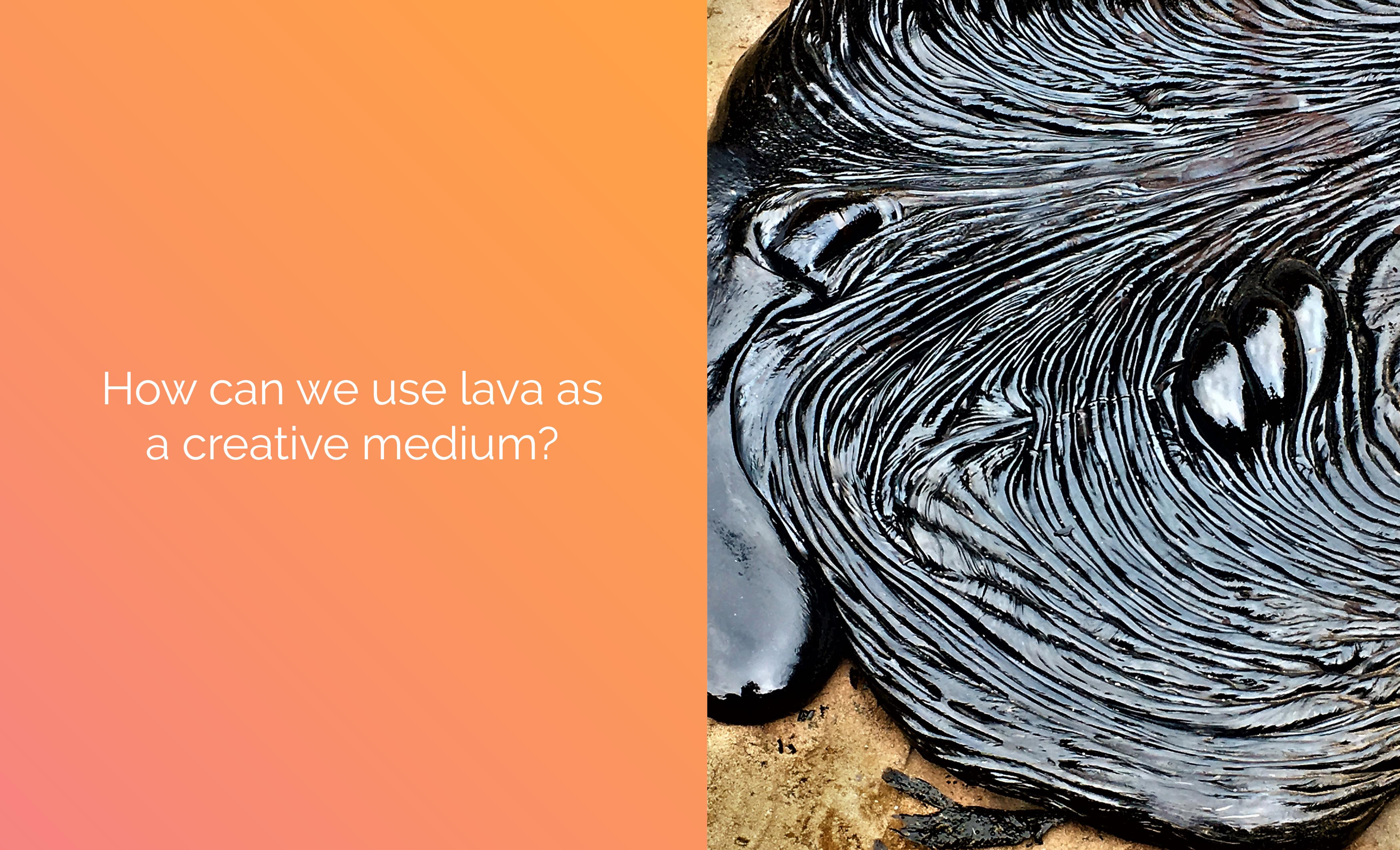 Adams_Portfolio fall 2018 Space,CER,lava