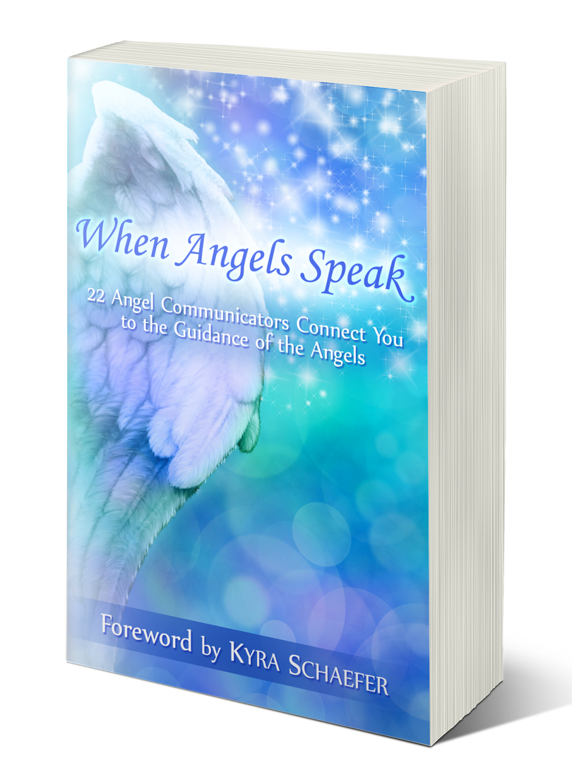 When Angels Speak: 22 Angel Communicators Connect You To The Guidance Of The Angels