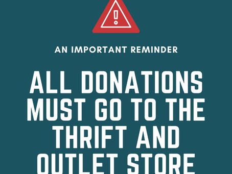 Reminder | All Donations must go to Thrift Store
