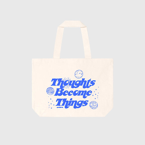 Thoughts Become Things Tote (Canvas)