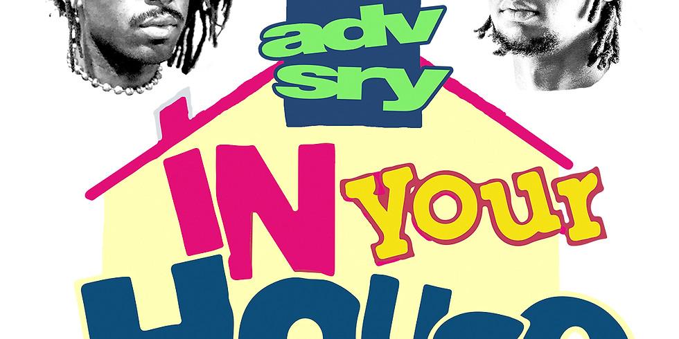 Advisry Presents In Your House: Sacramento