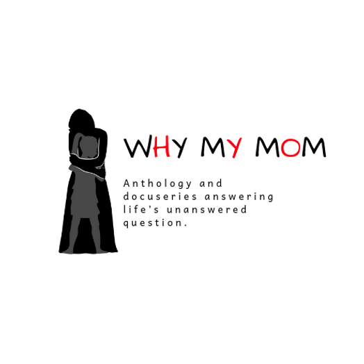 Why My Mom - Black and White Version.png