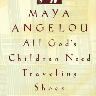 ALL GOD'S CHILDREN NEED TRAVELING SHOES.