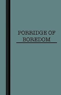 porridgeofboredom.png